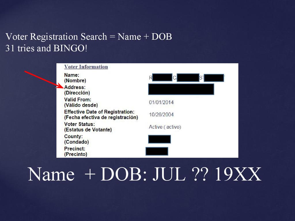 Name + DOB: JUL ?? 19XX Voter Registration Sear...