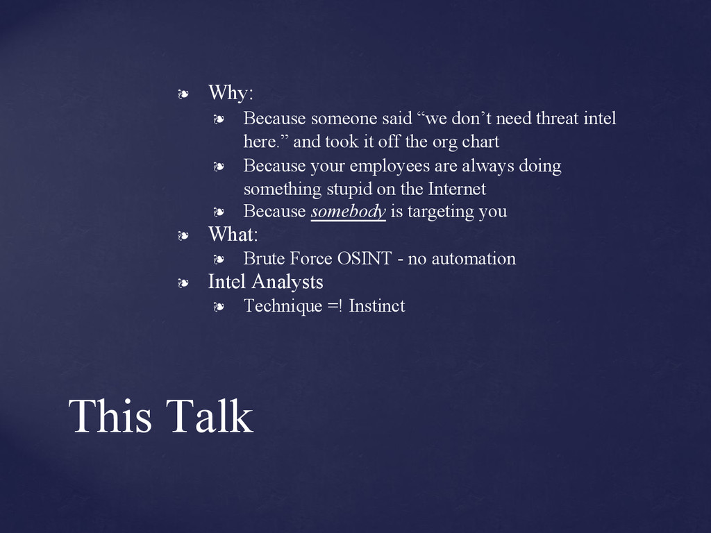 """This Talk ❧ Why: ❧ Because someone said """"we don..."""