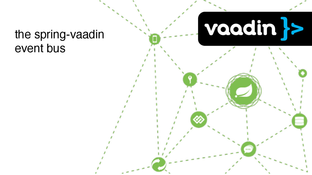 the spring-vaadin event bus