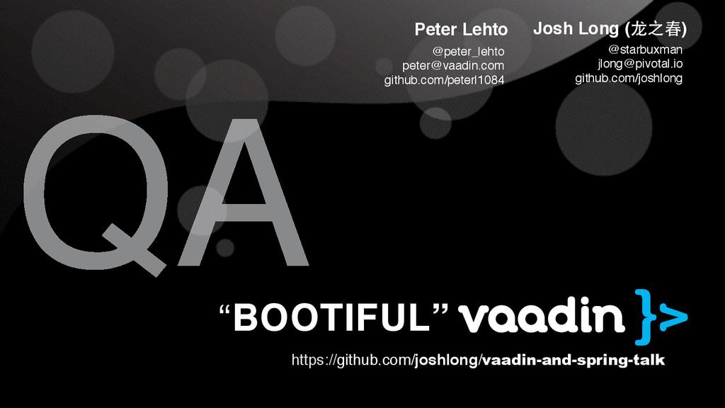 Josh Long (⻰龙之春) @starbuxman jlong@pivotal.io g...