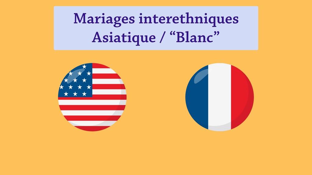 """Mariages interethniques Asiatique / """"Blanc"""""""