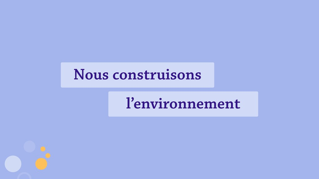Nous construisons l'environnement