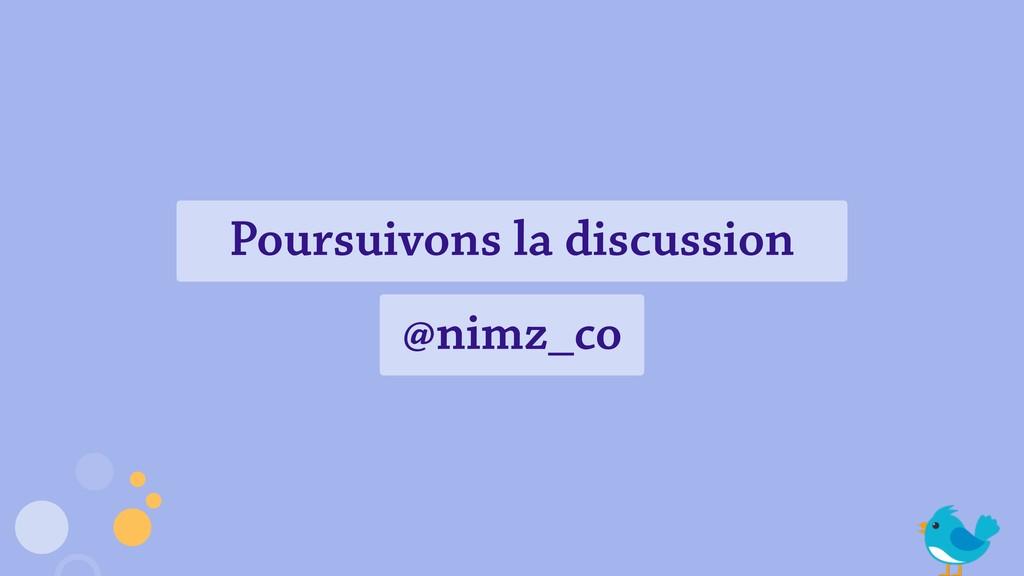 Poursuivons la discussion @nimz_co