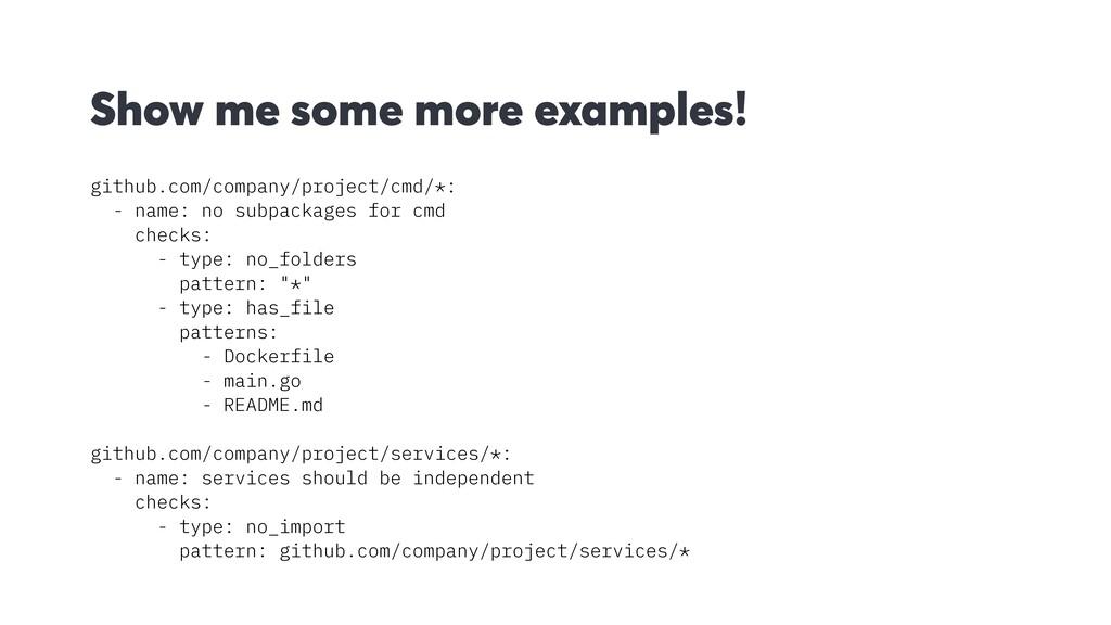 Show me some more examples! github.com/company/...