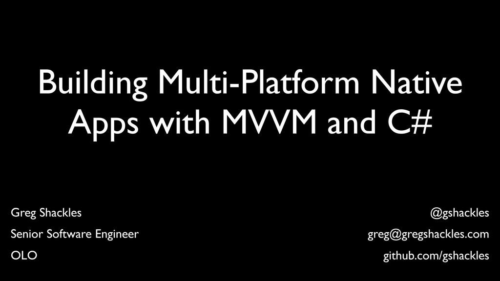 Building Multi-Platform Native Apps with MVVM a...