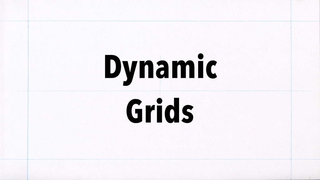 Dynamic Grids