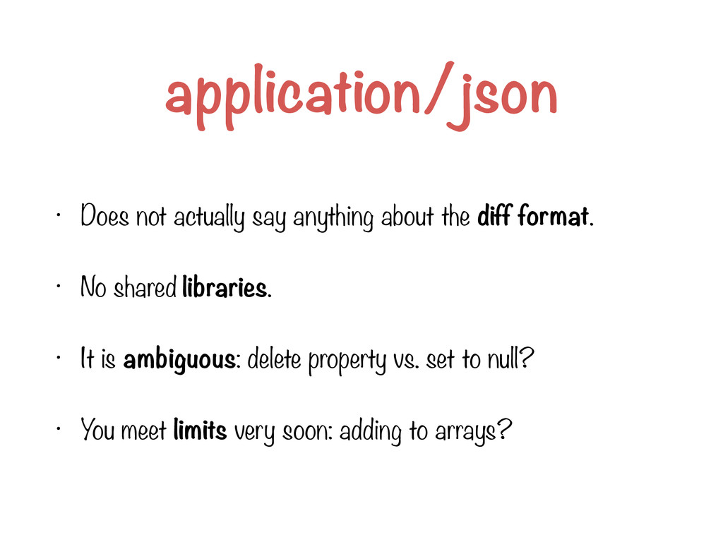 application/json • Does not actually say anythi...
