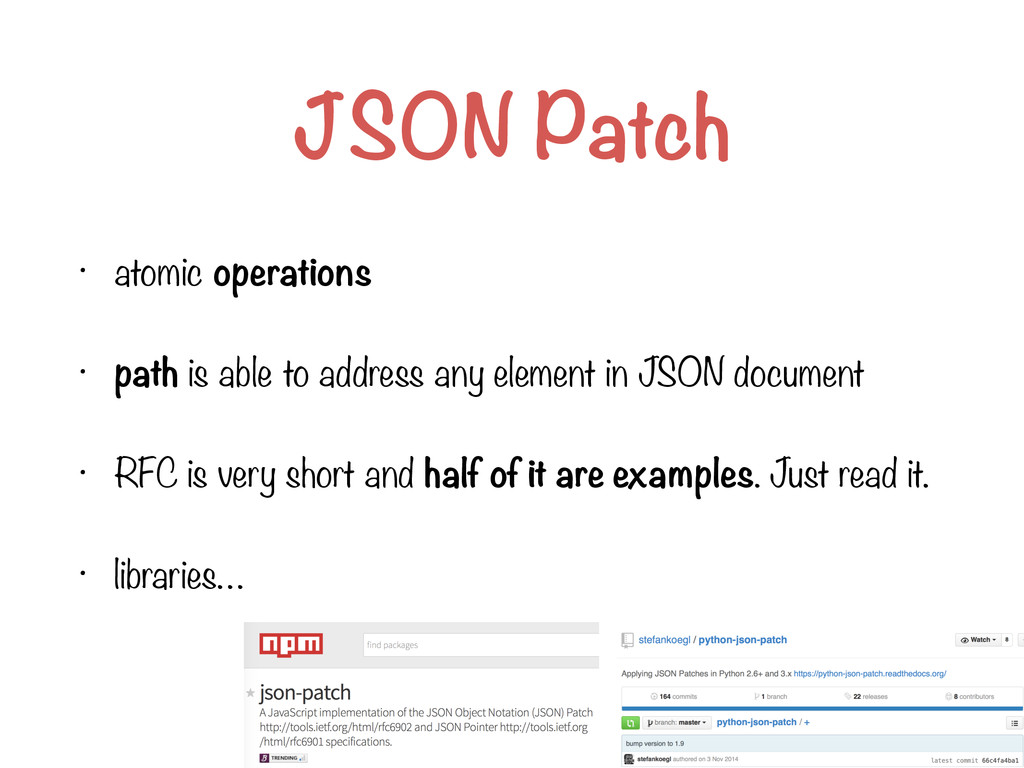 JSON Patch • atomic operations • path is able t...
