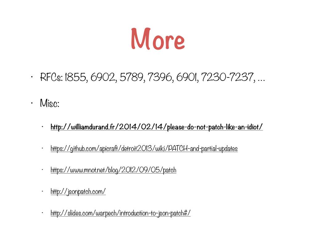 More • RFCs: 1855, 6902, 5789, 7396, 6901, 7230...