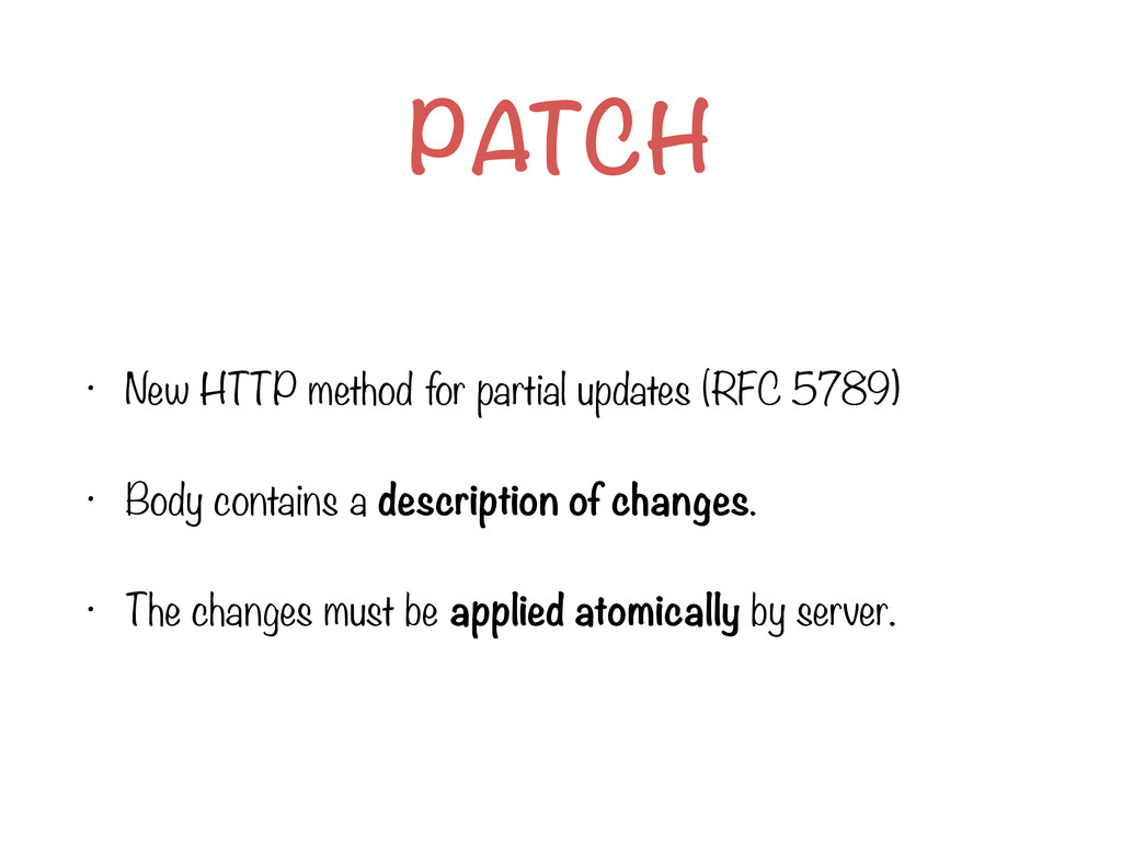 PATCH • New HTTP method for partial updates (RF...