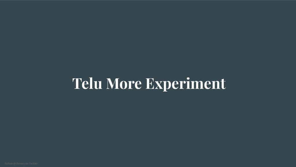 Follow @chewxy on Twitter Telu More Experiment