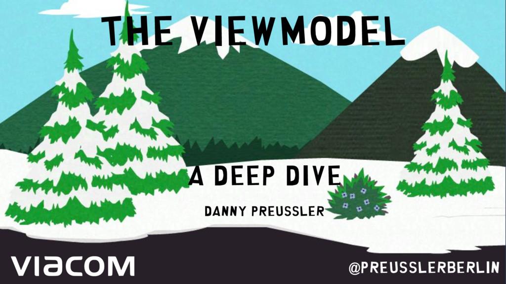 The ViewModel @PreusslerBerlin a deep dive Dann...