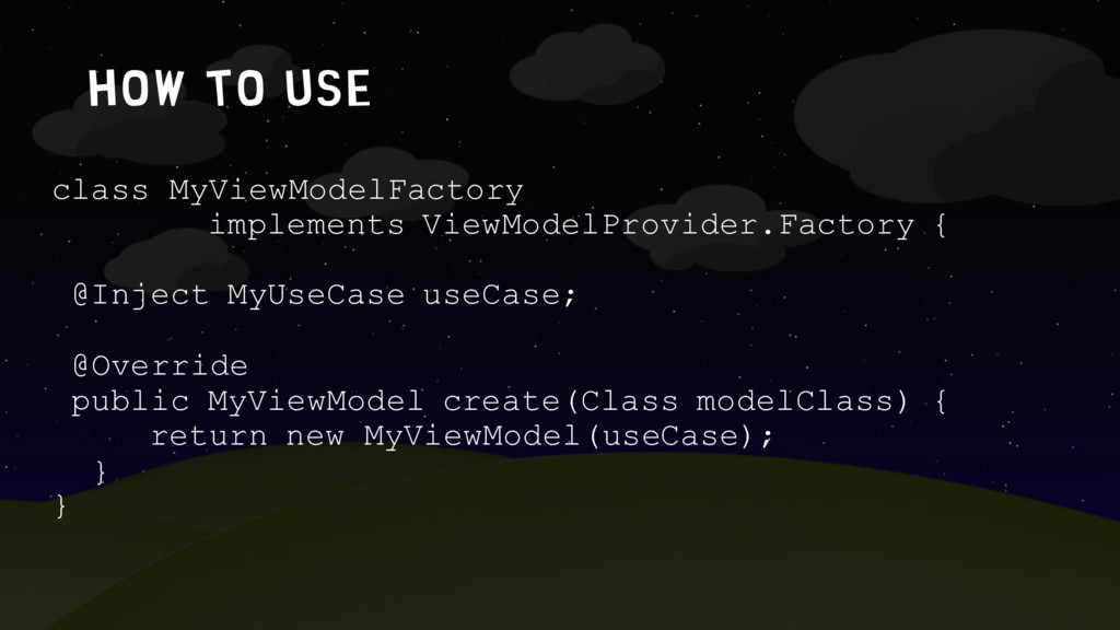 How to use class MyViewModelFactory implements ...
