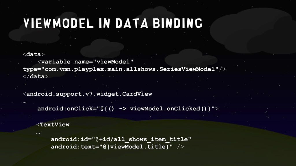 ViewModel in data binding <TextView … android:i...