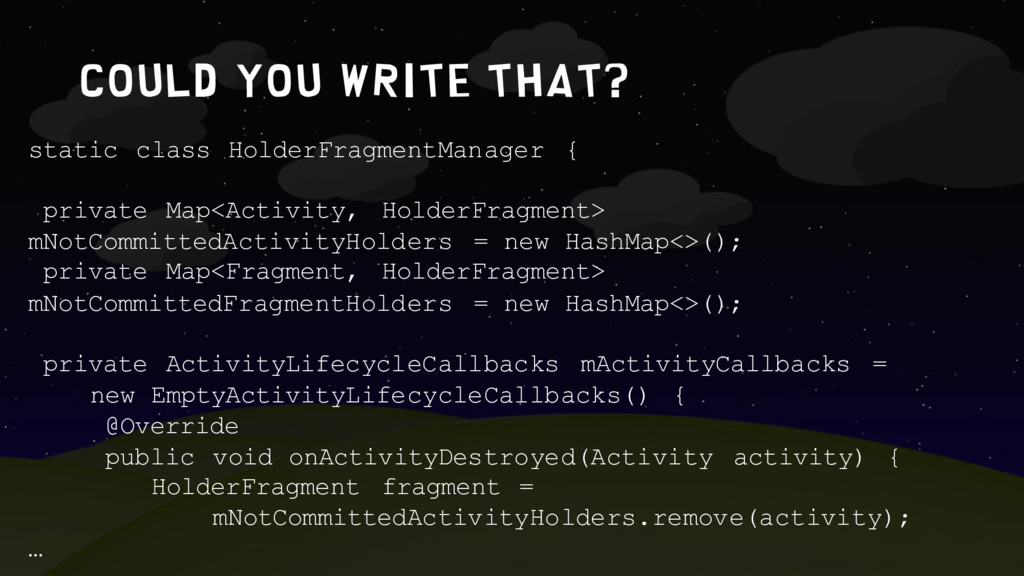 Could you write that? static class HolderFragme...