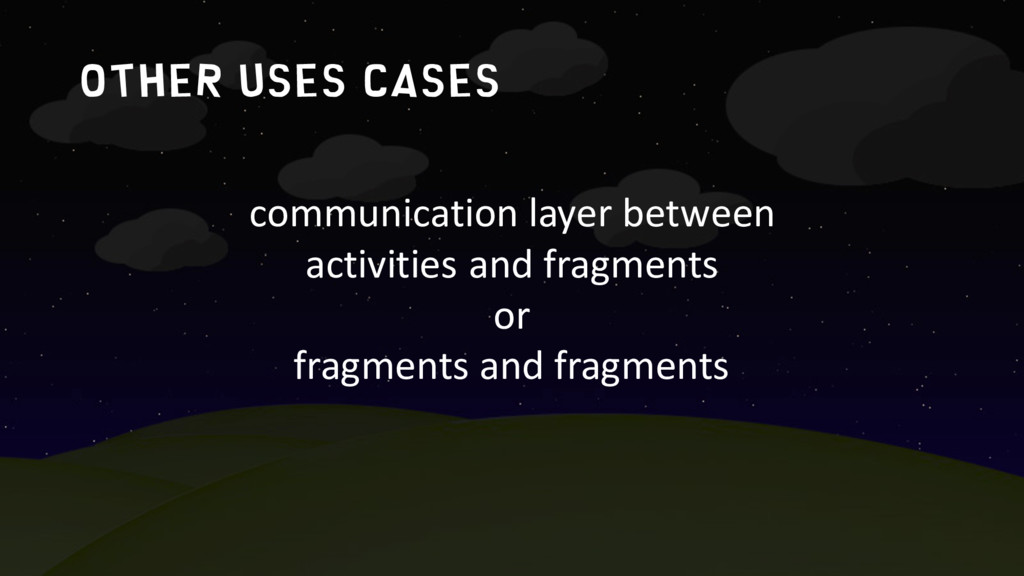 Other uses cases communication layer between ac...