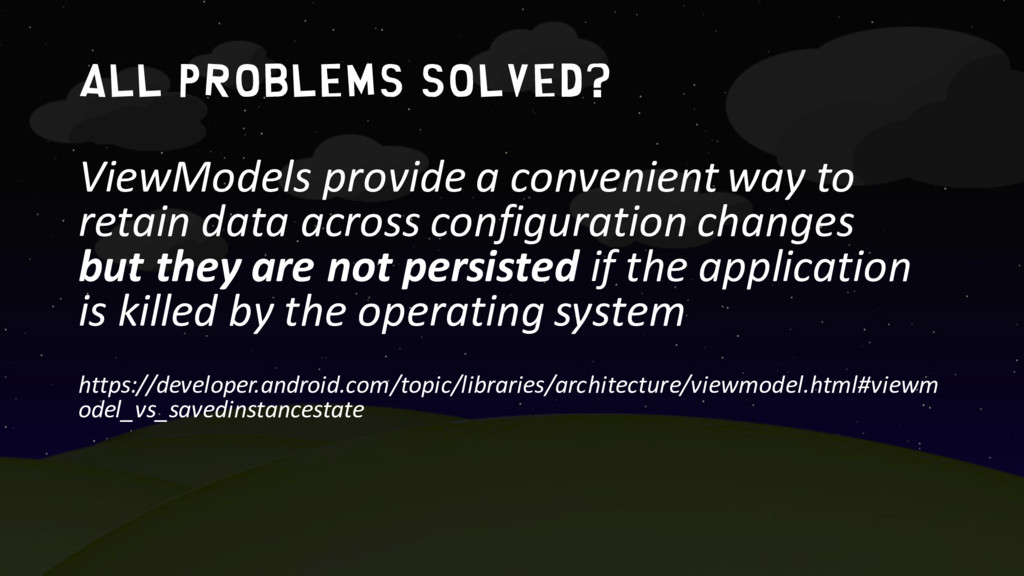 all problems solved? ViewModels provide a conve...