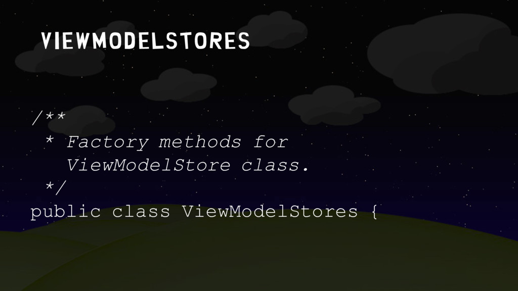 Viewmodelstores /** * Factory methods for ViewM...