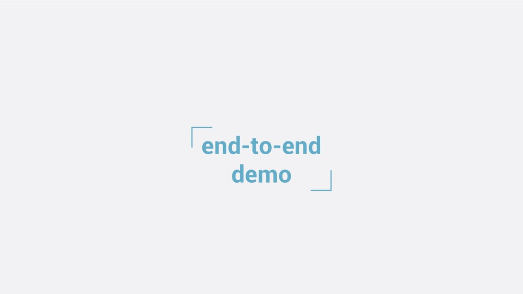 end-to-end demo