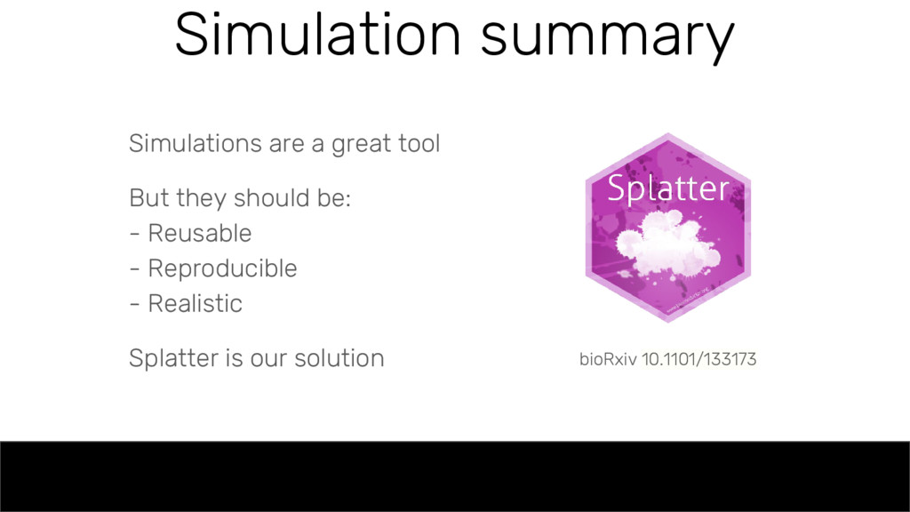 Simulation summary Simulations are a great tool...