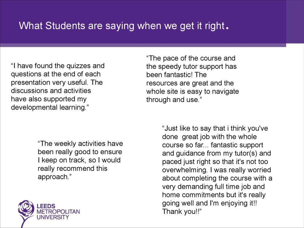 What Students are saying when we get it right ....