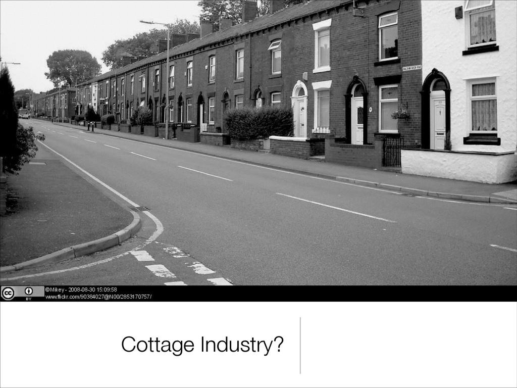 Cottage Industry?