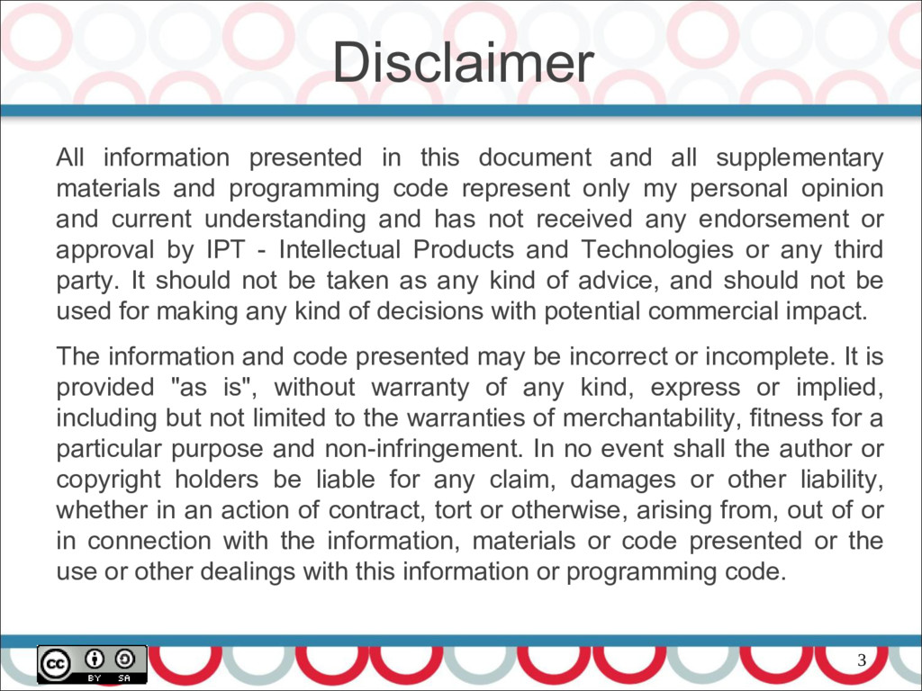 3 Disclaimer All information presented in this ...