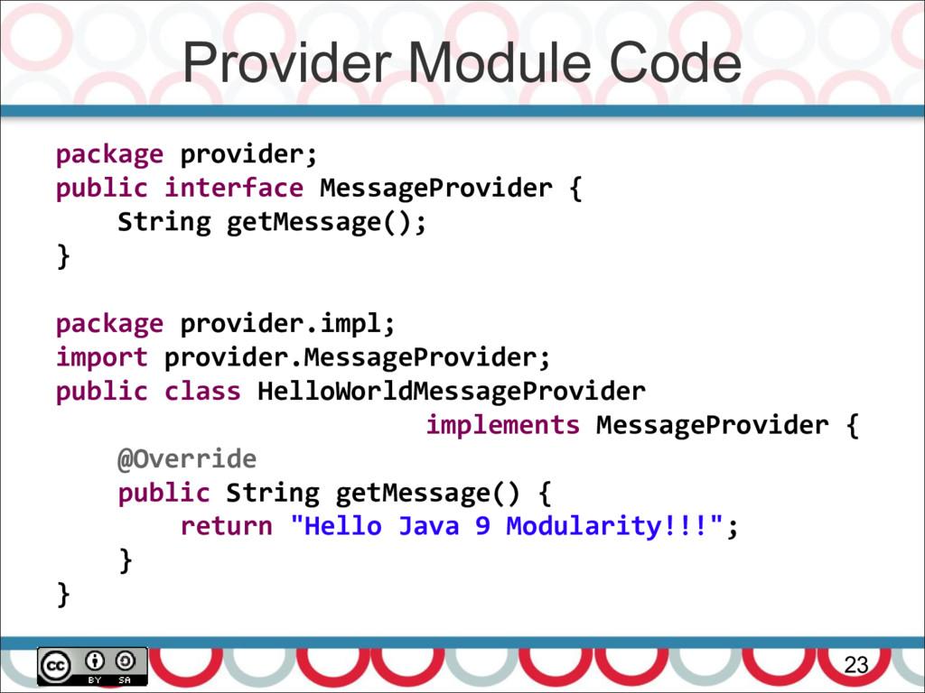 Provider Module Code 23 package provider; publi...