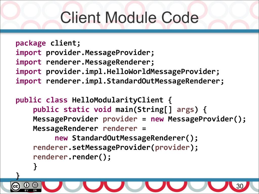 Client Module Code 30 package client; import pr...