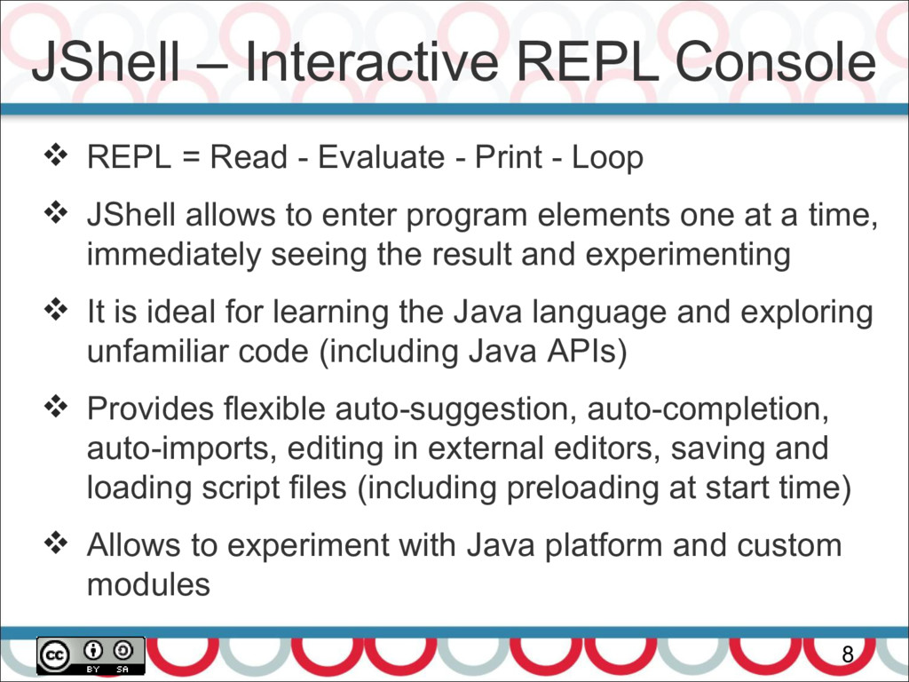 JShell – Interactive REPL Console 8  REPL = Re...