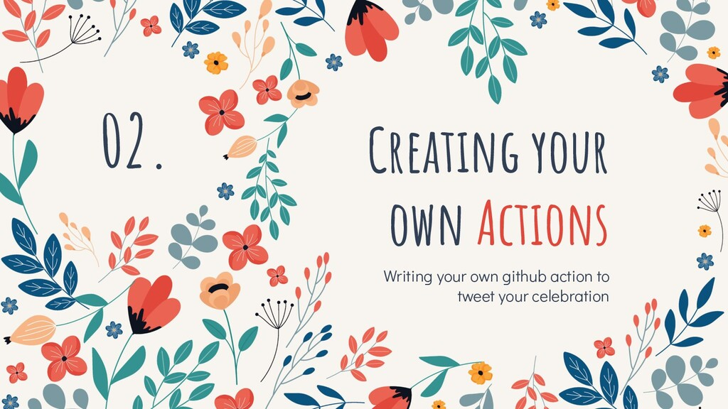 Creating your own Actions Writing your own gith...