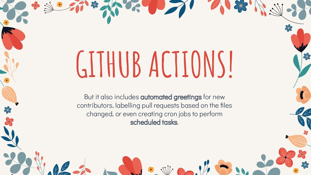 GITHUB ACTIONS! But it also includes automated ...