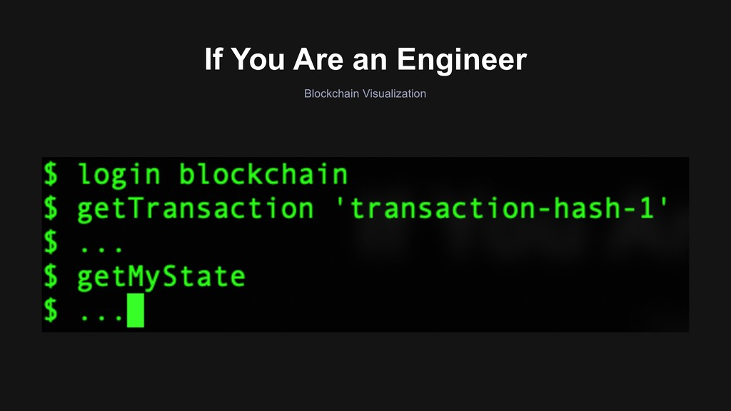 Blockchain Visualization If You Are an Engineer