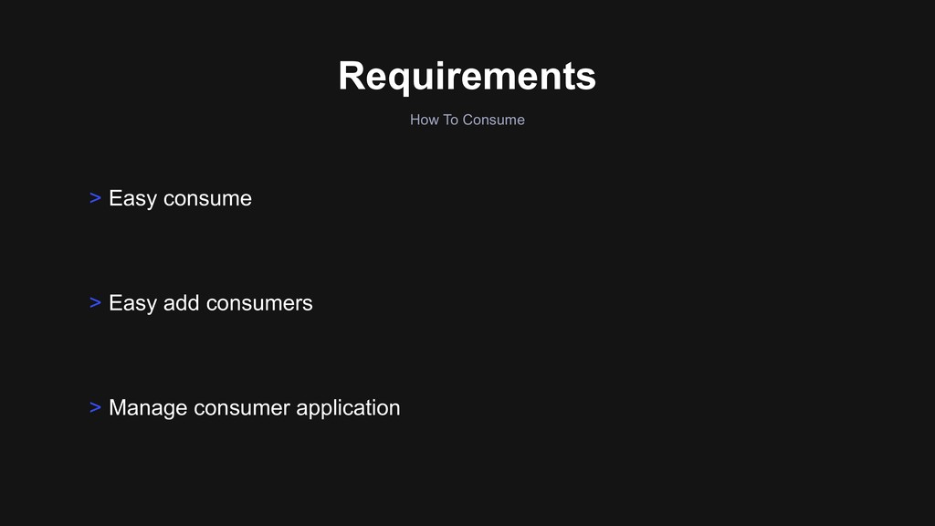 How To Consume Requirements > Easy add consumer...