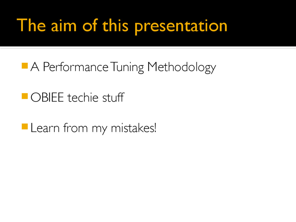The aim of this presentation 䡧A Performance Tun...