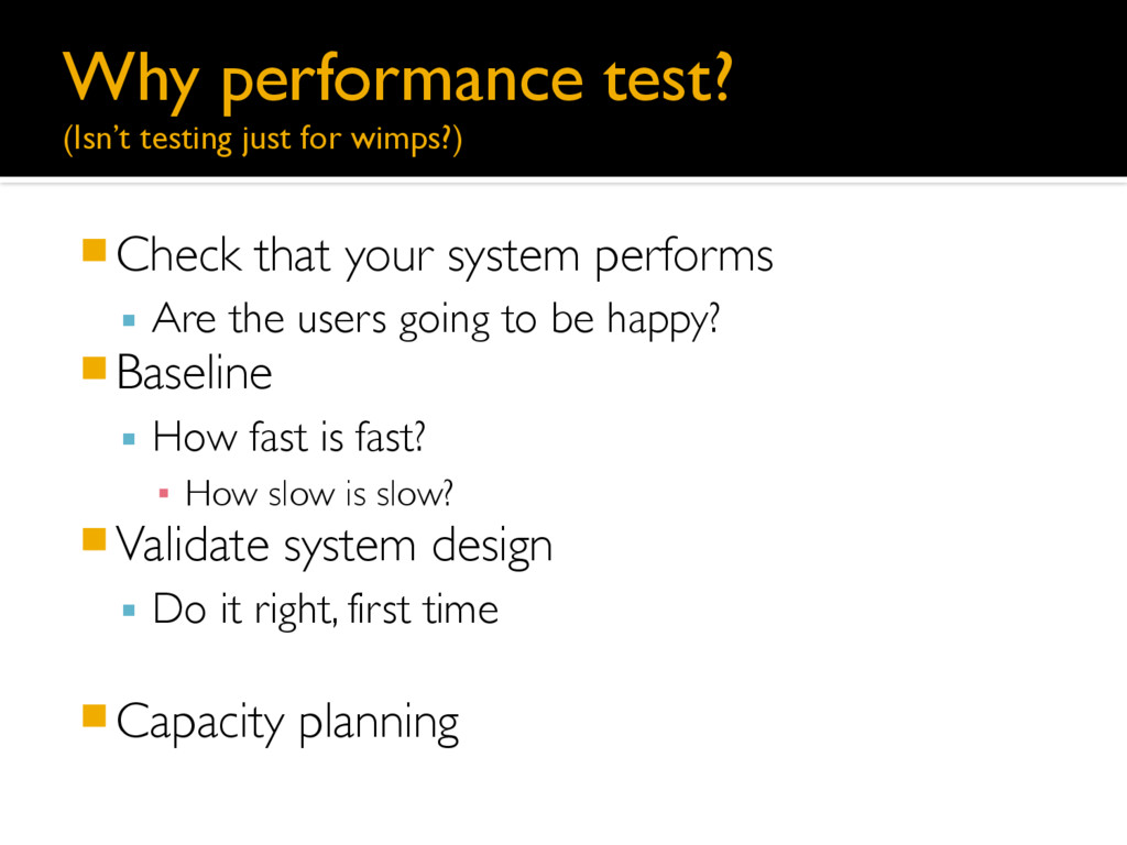 Why performance test?