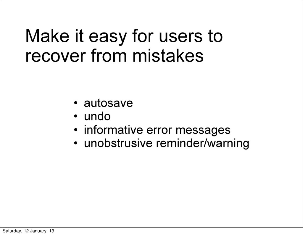 Make it easy for users to recover from mistakes...