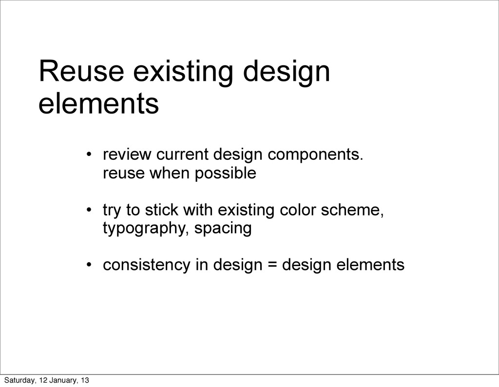 Reuse existing design elements • review current...