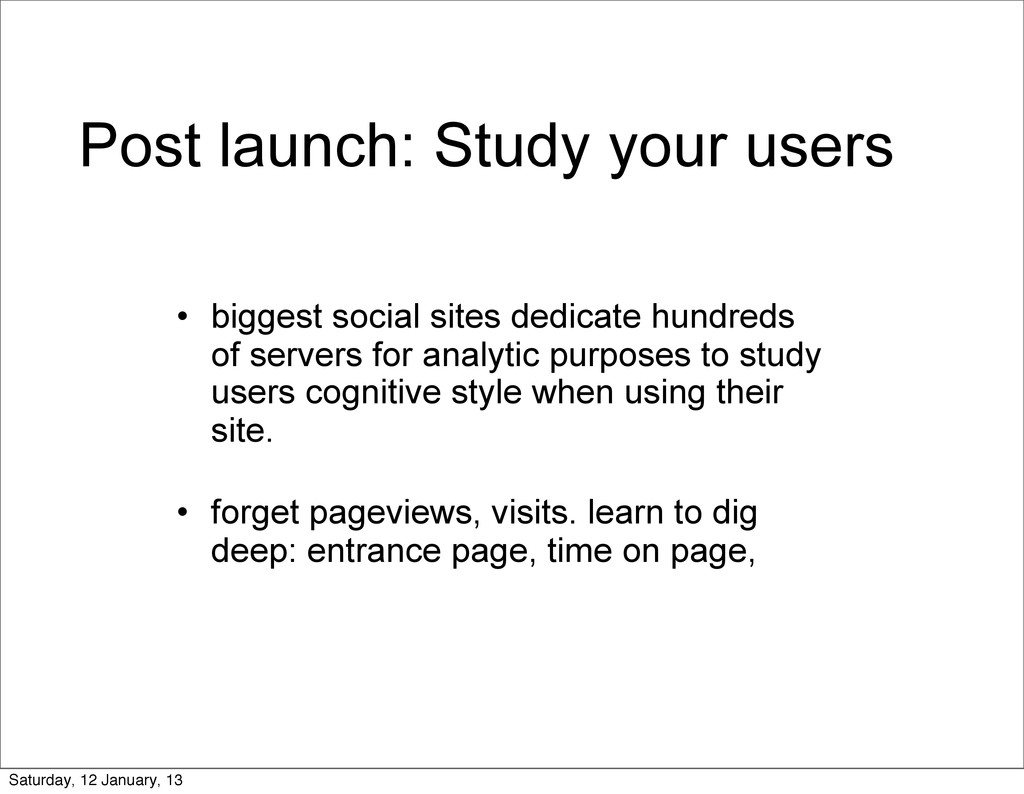 Post launch: Study your users • biggest social ...