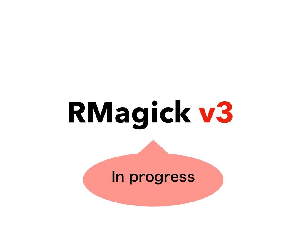 RMagick v3 *OQSPHSFTT