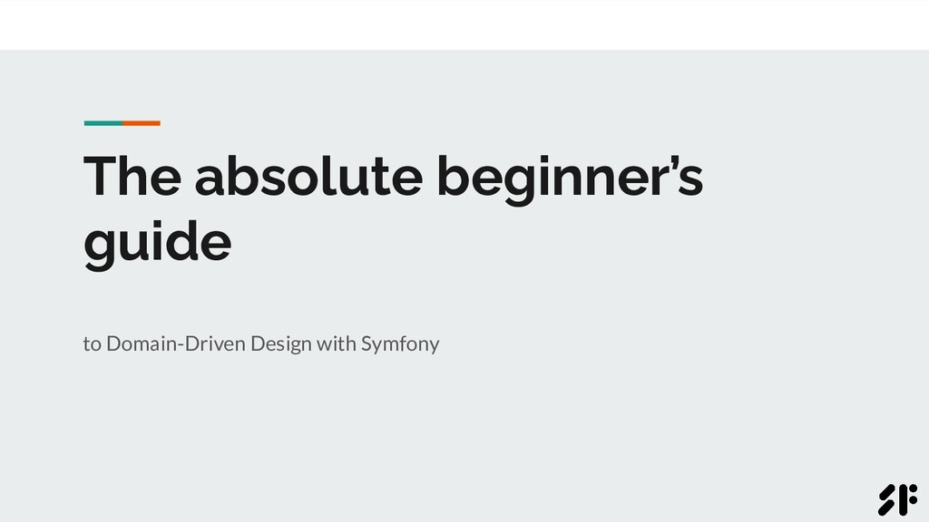 The absolute beginner's guide to Domain-Driven ...