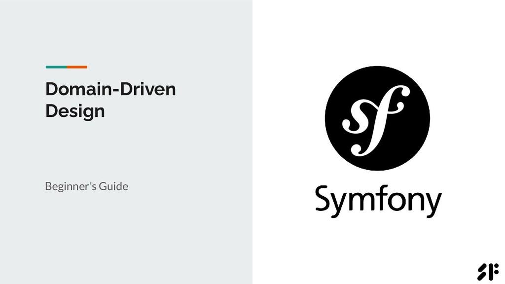 Domain-Driven Design Beginner's Guide