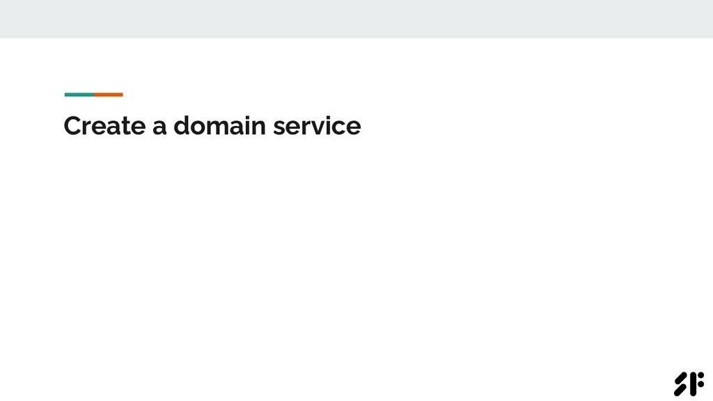 Create a domain service