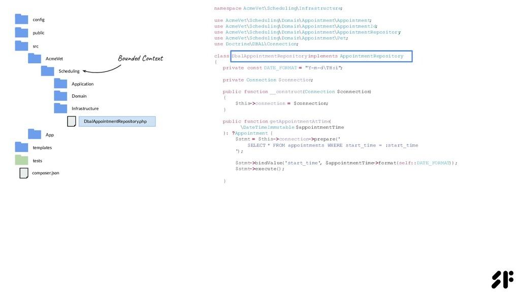 namespace AcmeVet\Scheduling \Infrastructure ; ...