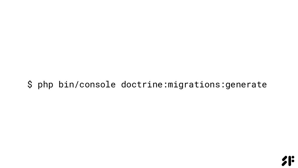 $ php bin/console doctrine:migrations:generate