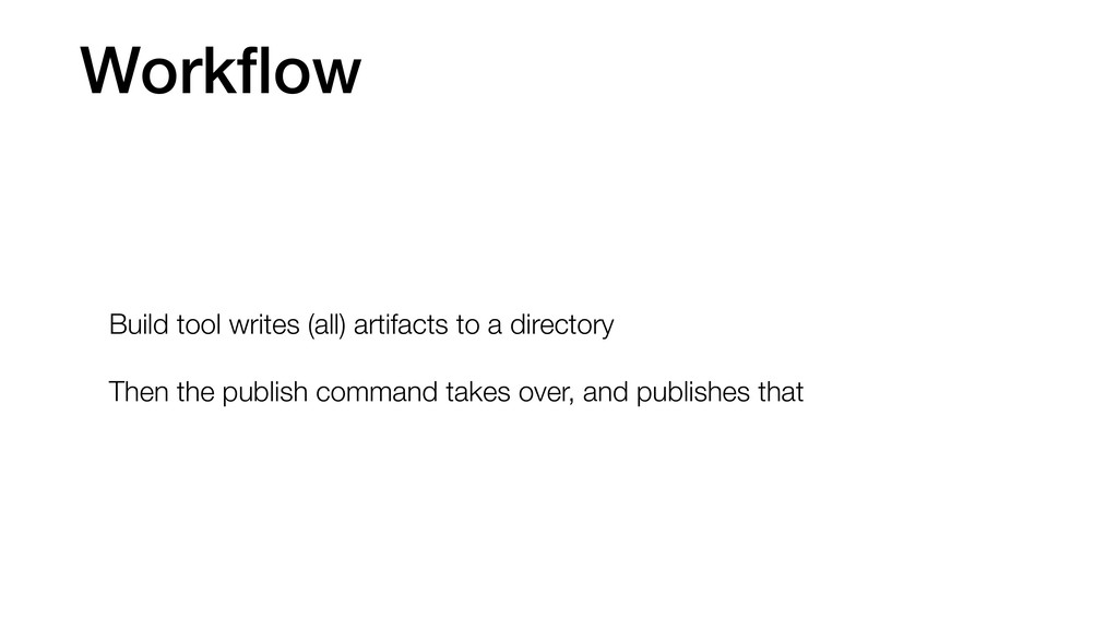 Workflow Build tool writes (all) artifacts to a ...