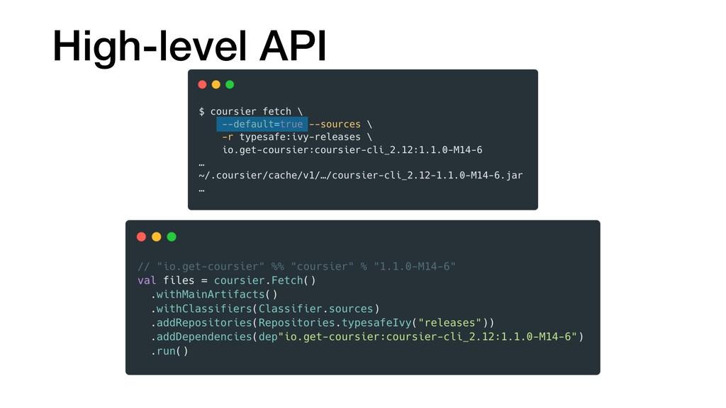 High-level API