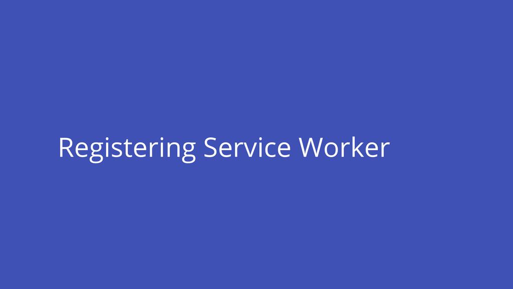 Registering Service Worker