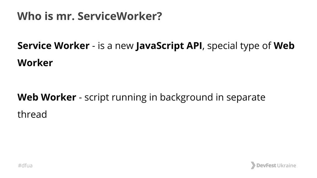#dfua Who is mr. ServiceWorker? Service Worker ...