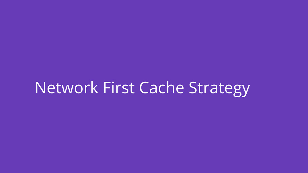 Network First Cache Strategy